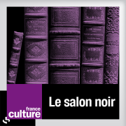 France culture - Le salon noir
