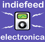 IndieFeed: Electronica Music