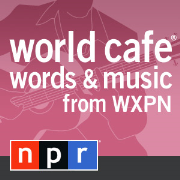 NPR: World Cafe Words and Music from WXPN Podcast