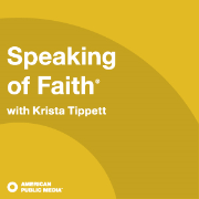 APM: Speaking of Faith with Krista Tippett