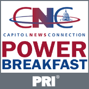 PRI: Power Breakfast from Capitol News Connection