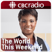 The World This Weekend from CBC Radio