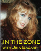In the Zone with Jina Bacarr