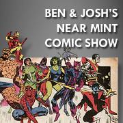 Ben and Joshs Near Mint Comic Show
