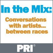 PRI: In the Mix: Conversations with Artists ... Between Races