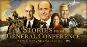 Stories from General Conference—Inspirational Messages for Our Time