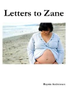 Letters to Zane by Raynie Andrewsen