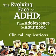 The Evolving Face of ADHD: From Adolescense to Adulthood