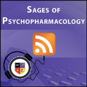 Sages of Psychopharmacology Podcast