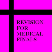 Revision for Medical Finals