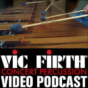 Vic Firth Concert Percussion VIDEO Podcast