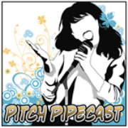 Pitch Pipecast