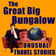 The Great Big Bungalow - unusual travel stories
