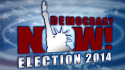 Election Night 2014 Coverage with Democracy Now!