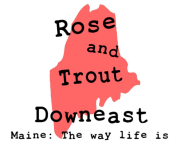 Rose and Trout - Downeast