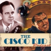 Cisco Kid Podcast