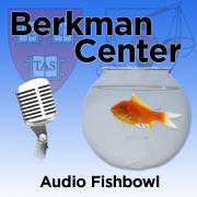 Berkman Center for Internet and Society: Audio Fishbowl