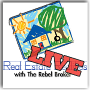 Real Estate Realities with The RebelBroker | Blog Talk Radio Feed