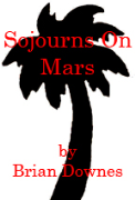 Sojourns On Mars - A free audiobook by Brian Downes