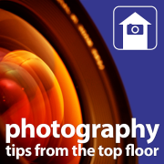 Digital Photography Tips from the Top Floor (Audio/Video)
