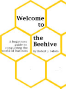 WELCOME TO THE BEEHIVE: A beginners guide to conquering the world of business