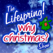 Lifespring! Why Christmas Show