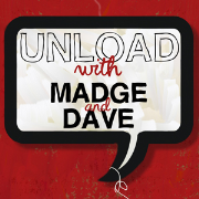 Unload with Madge and Dave