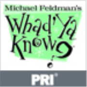 PRI: Whad'Ya Know? - All the News that Isn't Podcast