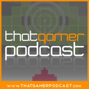 That Gamer Podcast » That Gamer Podcast