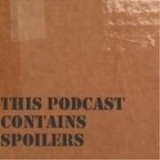 This Podcast Contains Spoilers