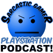 Sarcastic Gamer » Playstation Podcast