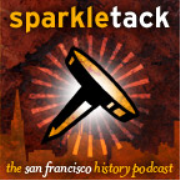 San Francisco History Podcast - Sparkletack