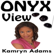 Onyx View with Kamryn Adams | Blog Talk Radio Feed