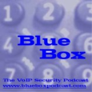 Blue Box: The VoIP Security Podcast