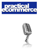Practical eCommerce Podcasts