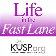 KUSP's Life in the Fast Lane Podcast